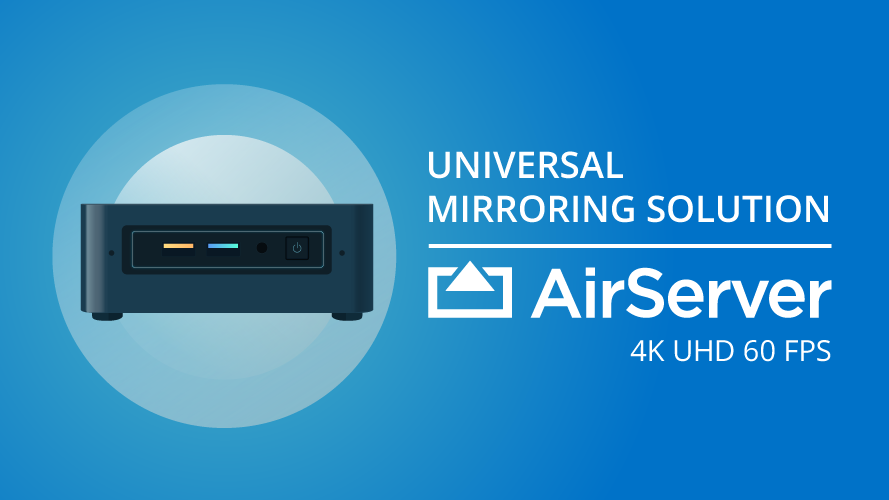 AirServer Connect 4K UHD